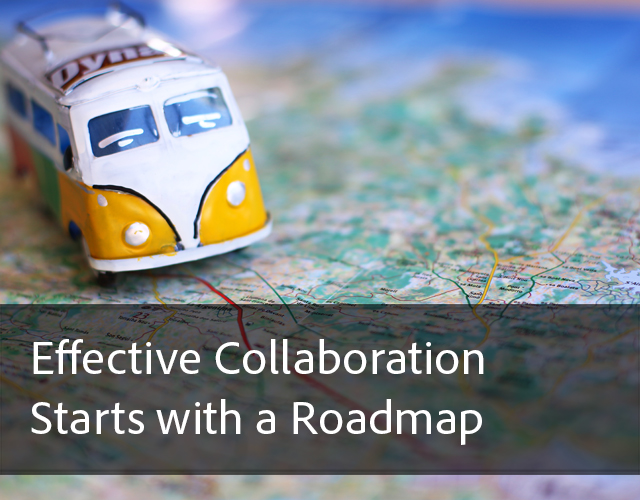 Effective Collaboration Starts with a Roadmap