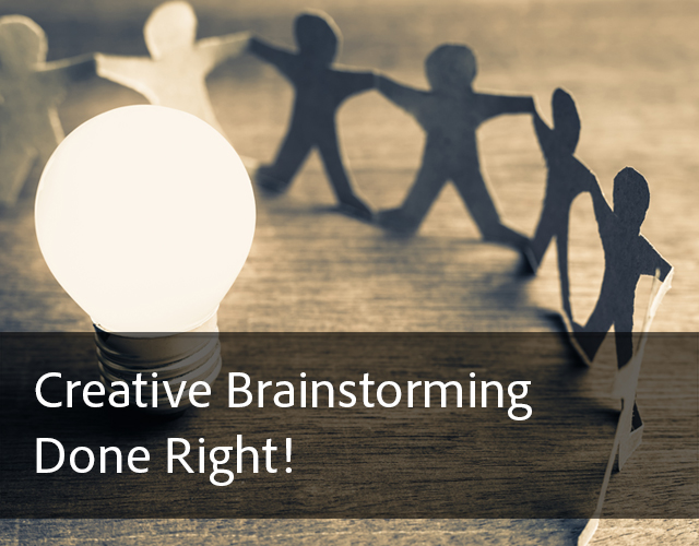 Creative Brainstorming Done Right!
