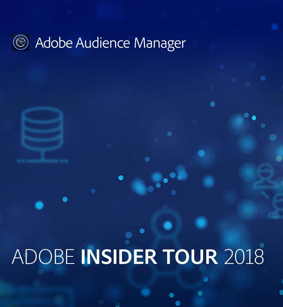 Audience Manager Insider Tour 2018<br> DMP 101: Push the play button on your data